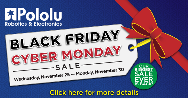 Pololu Robotics and Electronics Black Friday / Cyber Monday Sale 2015