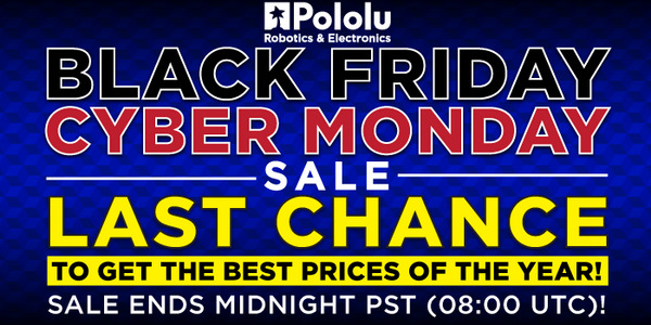 Pololu Robotics and Electronics Black Friday / Cyber Monday Sale 2016