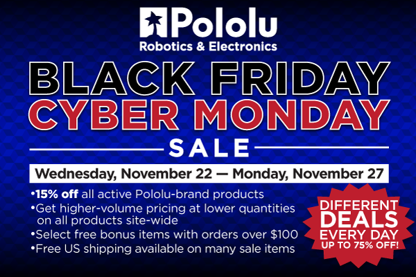 Pololu  Black Friday/Cyber Monday Sale 2017